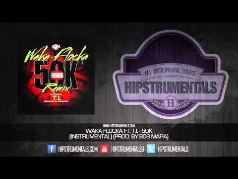 Waka Flocka Ft. T.I. - 50K (Remix) [Instrumental] (Prod. By 808 Mafia) + DOWNLOAD LINK