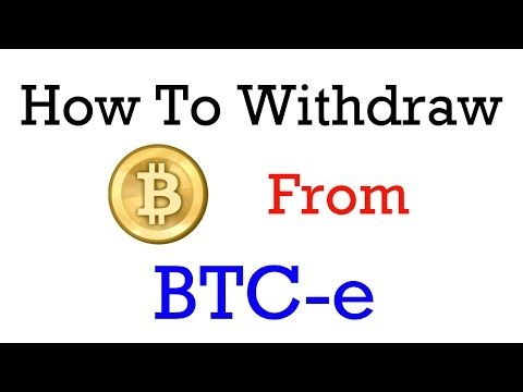 How To Withdraw Bitcoins From BTC-e?