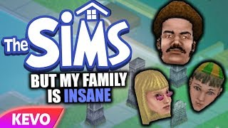 Sims 1 but my family is insane