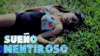SUEÑO MENTIROSO - DELEITES ANDINOS  |  Vídeo Oficial