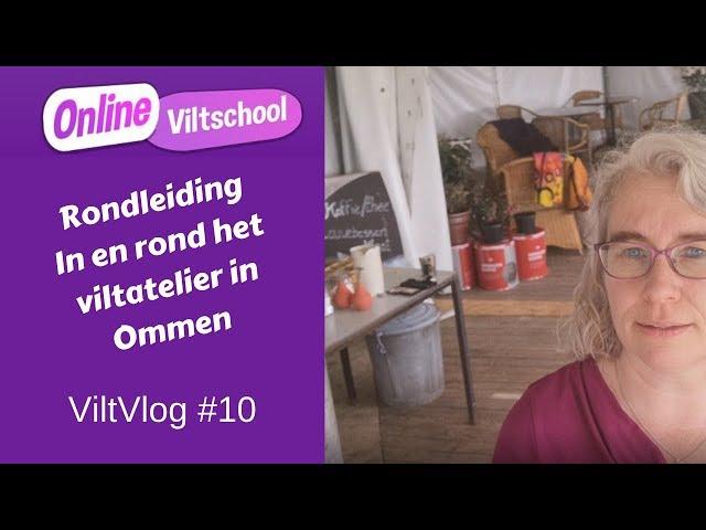 Viltvlog #10 rondleiding in en rond het viltatelier in Ommen