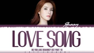 Download lagu GUMMY - 'Love Song' (Do You Like Brahms? OST Part 10) Lyrics [Color Coded_Han_Rom_Eng]