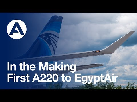 In the Making: First #A220 to EgyptAir