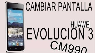 cambiar pantalla huawei evolucion 3( cm990) - huawei Ascend y530