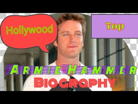 Top !! Hollywood !! Armie Hammer - Biography