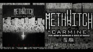 METHWITCH - CARMINE (FEAT. BRYAN OF DROWNING & DANIEL OF FAROOQ) [SINGLE] (2017) SW EXCLUSIVE