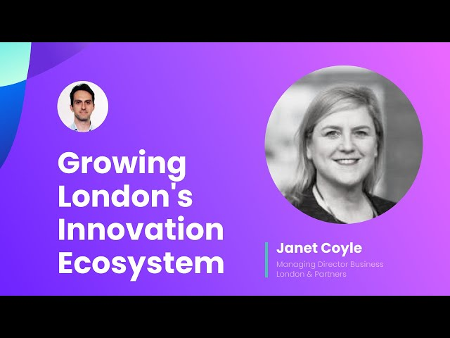 Supporting and growing London's innovation ecosystem