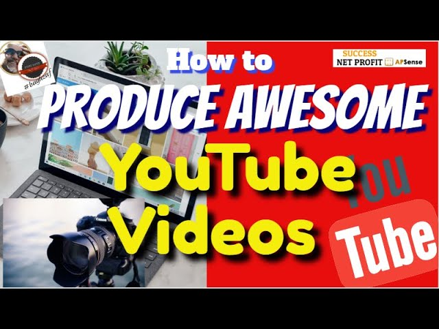 How to Produce #Awesome YouTube #Videos #BeActive | SUCCESS NET PROFIT APSense YouTube Tips & tricks