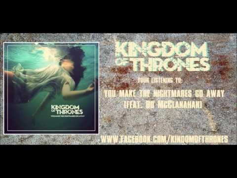 Kingdom Of Thrones | You Make The Nightmares Go Away (feat. Bo McClanahan from Leonas Last Breath)