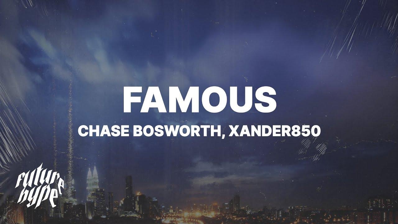Chase Bosworth - famous (Lyrics) ft. Xander850