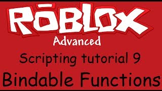 Roblox Advanced Scripting Tutorial 9 - Bindable Funktion