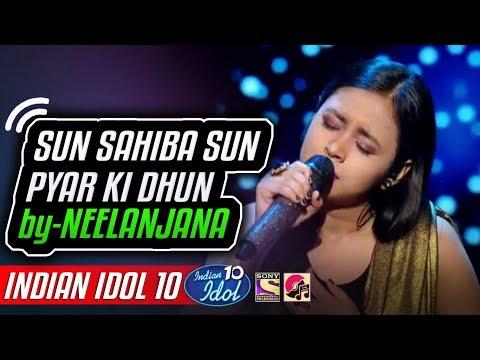 Sun Sahiba Sun Pyar Ki Dhun - Neelanjana - Indian Idol 10 - Neha Kakkar - 8 December 2018