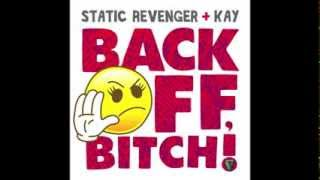 Static Revenger & Kay - Back Off, Bitch! (Taco Cat Remix)