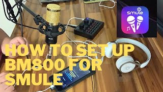 HOW TO SET UP BM800 FOR SMULE?