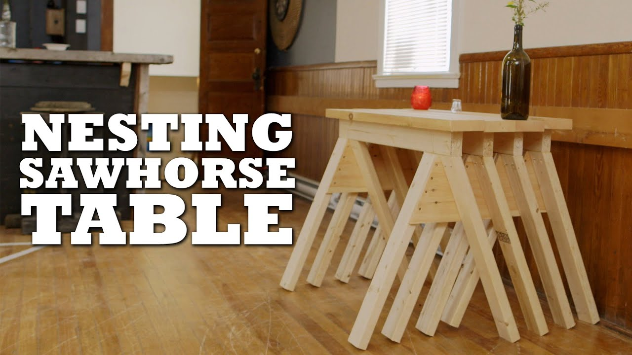DIY Nesting Sawhorse Table - YouTube