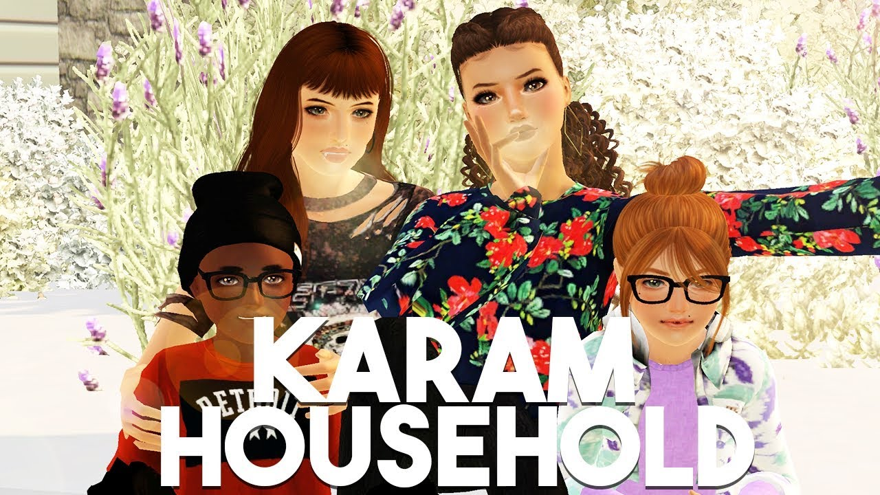 Sims 3 || CURRENT HOUSEHOLD - The Karam Family (APRIL 2019)