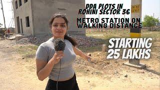 AFFORDABLE PLOTS IN DELHI | ROHINI SECTOR 36| DDA PLOTS| YOUR OWN PLOT IN ROHINI| PLOTS NEAR METRO |
