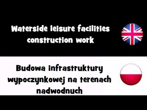 VOCABULARY IN 20 LANGUAGES = Waterside leisure facilities construction work