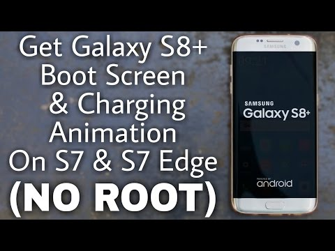 Galaxy S8+ Boot Screen for S7 & S7 Edge (NO ROOT)