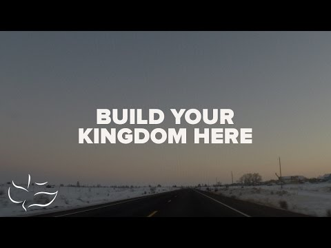 Build Your Kingdom Here | Maranatha! Music (Lyric Video)