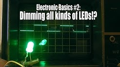 Electronic Basics #2: Dimming all kinds of LEDs!?