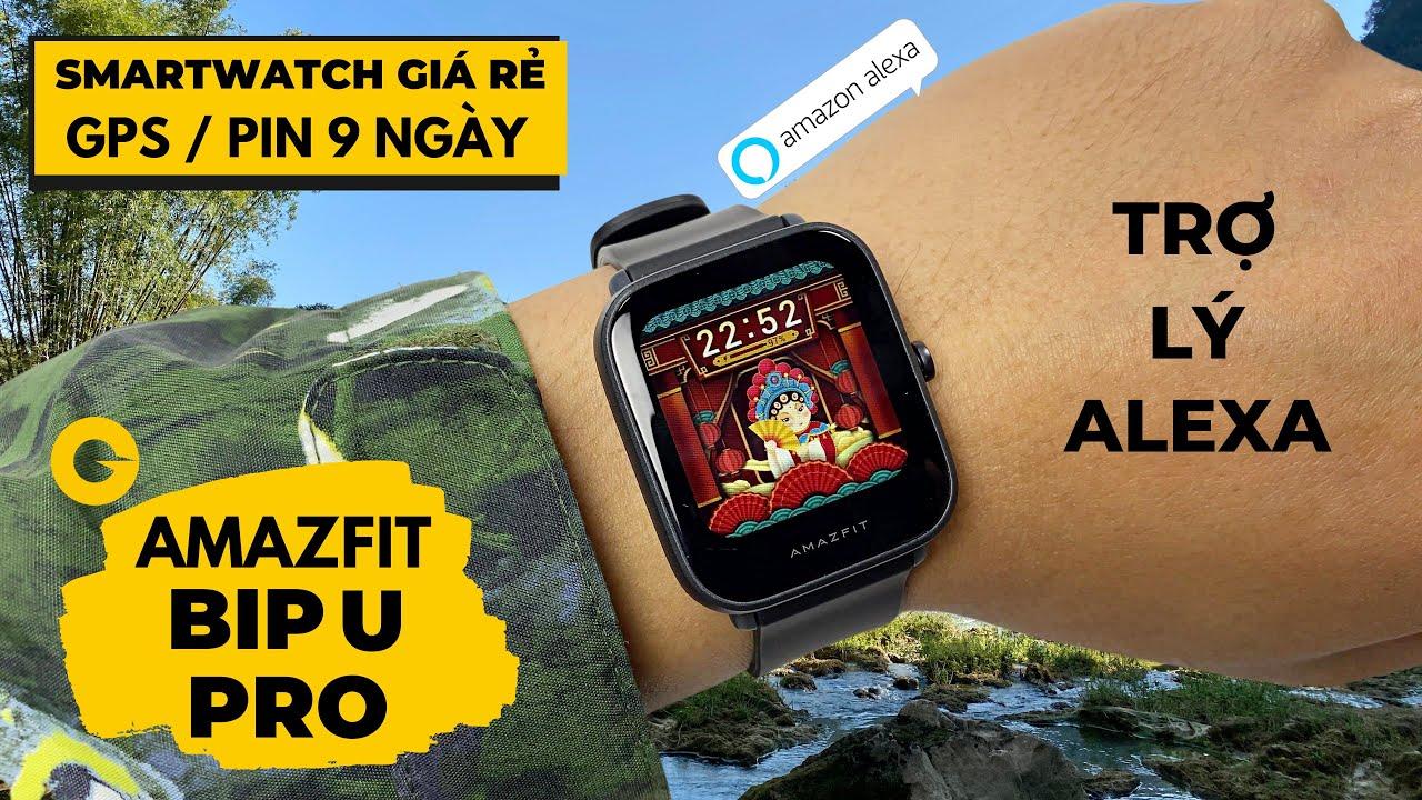 Review Amazfit BIP U Pro : GPS - Pin 9 Ngày | SmartWatch Giá Rẻ Đáng Mua Nhất 2021 !