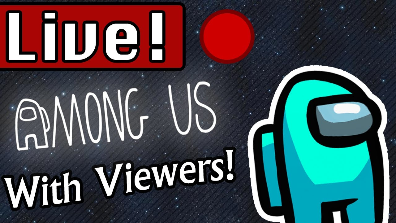 Among Us Live Stream Playing With Viewers Join Now With Codes Youtube