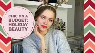 Chic on a Budget : Holiday Beauty Edition