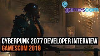 Cyberpunk 2077 Developer Interview - Gamescom 2019