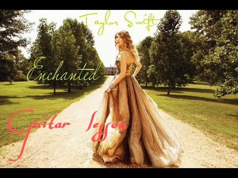 Enchanted Taylor Swift Very Beautiful Song For Girls Guitar Chords