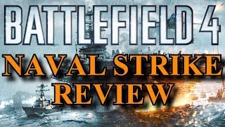 Battlefield 4 Naval Strike Gameplay Review: Is Premium Worth Buying Now?