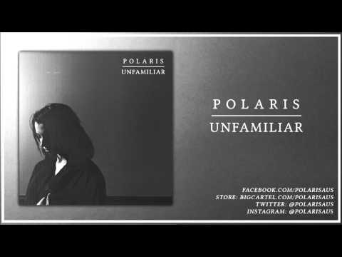 Polaris - UNFAMILIAR [2015 Single]