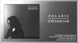 Polaris - UNFAMILIAR || New Single 2015