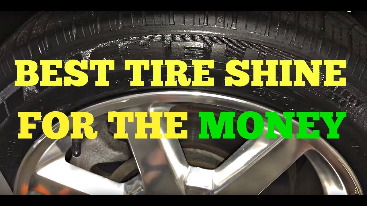 Best Tires For The Money >> Best TIRE SHINE for the MONEY! - YouTube
