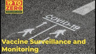 Vaccine Surveillance and Monitoring   19 to Zero