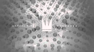 Capital Kings - Upgraded (Official Audio Video)