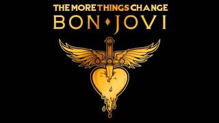 Bon Jovi - The More Things Change [Full Song][HQ][Download]