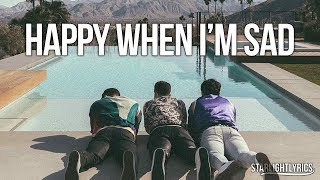 Jonas Brothers - Happy When I'm Sad (Lyrics) HD