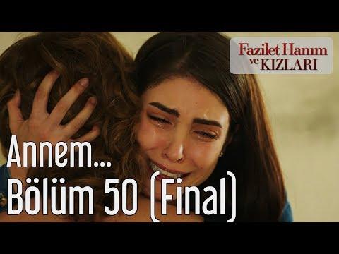 Fazilet Hanım ve Kızları 50. Bölüm (Final) - Annem...