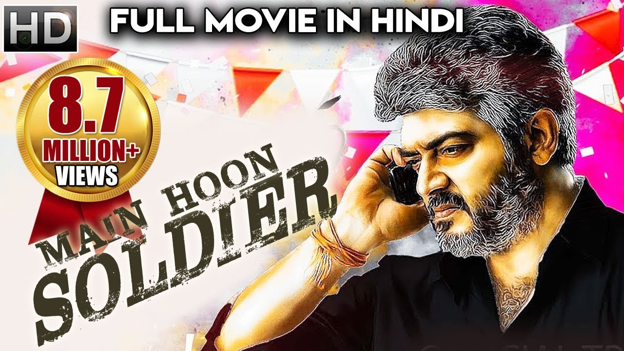 Download Main Hoon SOLDIER (2018) Latest South Indian Full Hindi Dubbed Movie |Ajith| New Released 2018 Movie