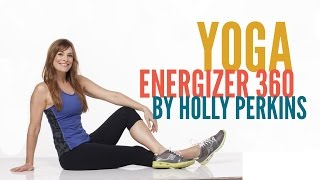Yoga Energizer 360 by Holly Perkins