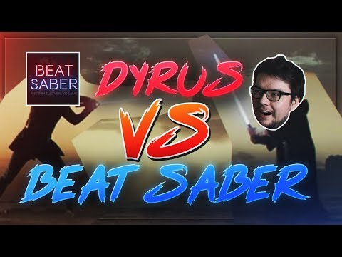 DYRUS | ♂ DYRUS BELIEVES IN BEAT SABER ♂