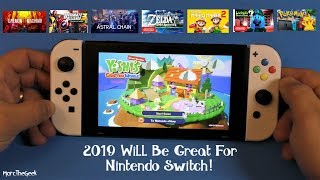 2019 Will Be Great For Nintendo Switch!