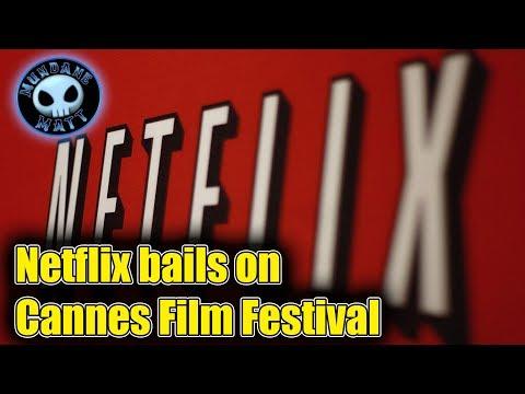 Netflix bails on Cannes Film Festival (Good)