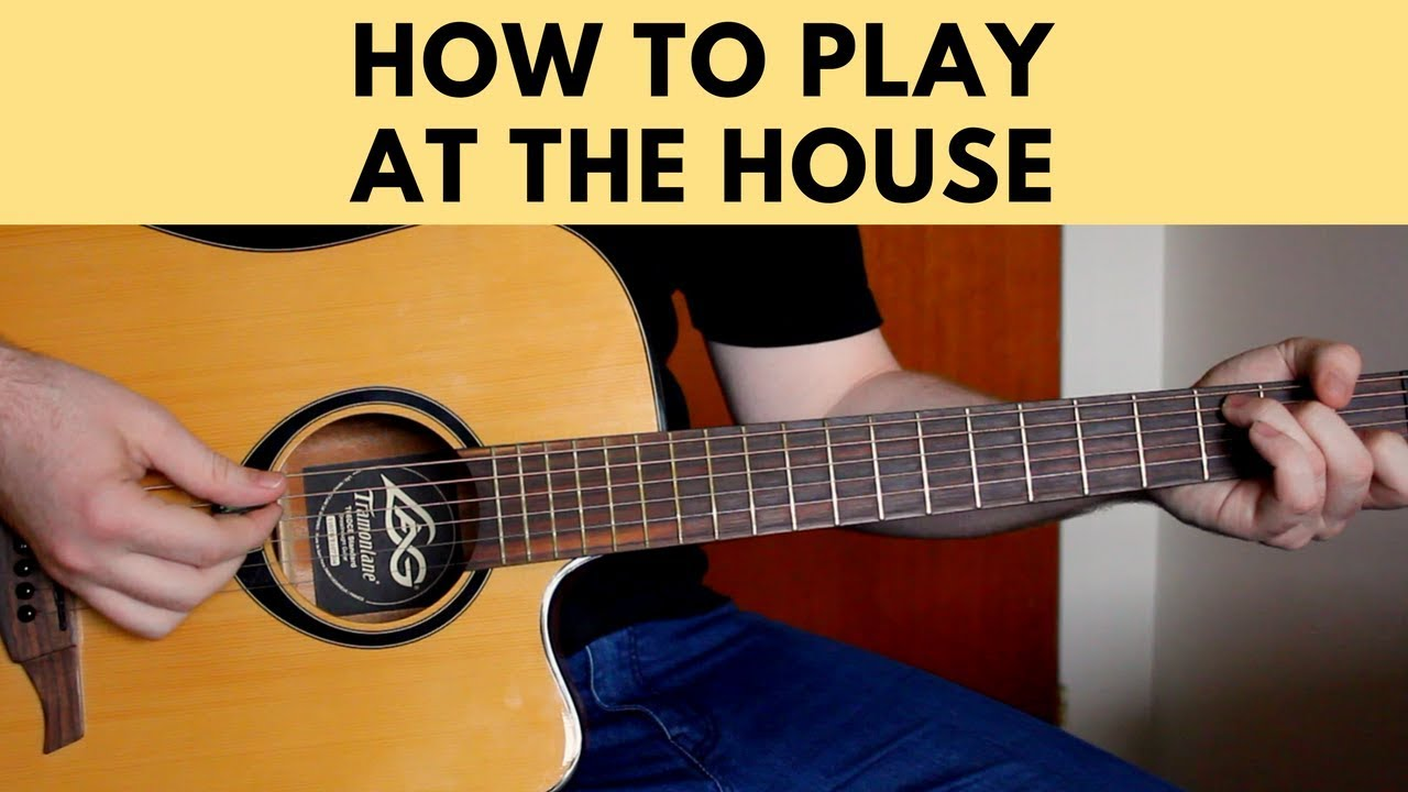 How To Play At The House Blake Shelton Easy Guitar Tutorial W