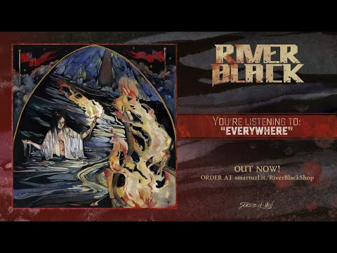 River Black - Everywhere