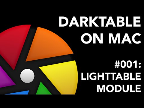 Darktable on Mac #001: Lighttable