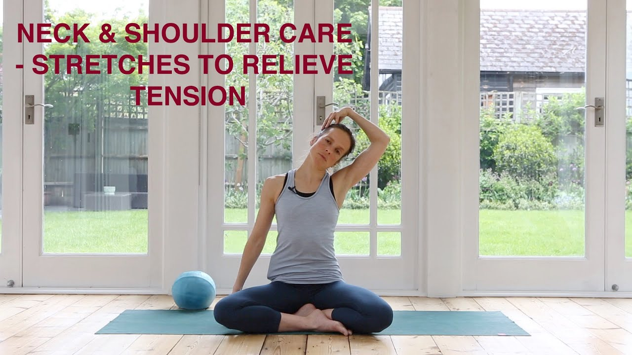 Neck & Shoulder Care -  Stretches To Relieve Tension 15 mins