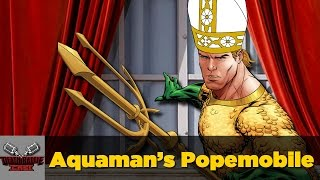 Aquaman's Popemobile | DEATH BATTLE Cast