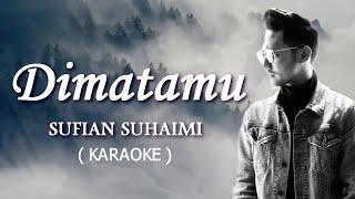 Dimatamu Sufian Suhaimi - lagu dan tak seharusnya aku bertemu dirimu - karaoke
